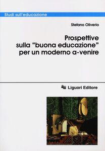 Libro Prospettive sulla «buona educazione» per un modello a-venire Stefano Oliverio