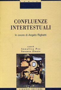 Foto Cover di Confluenze intertestuali. In onore di Angelo Righetti, Libro di  edito da Liguori