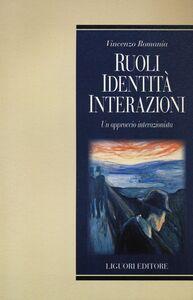 Libro Ruoli, identità, interazioni. Un approccio interazionista Vincenzo Romania