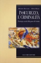 Insicurezza e criminalita. Psicologia sociale della paura del crimine
