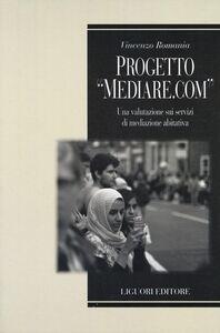 Libro Progetto «Mediare.com». Una valutazione sui servizi di mediazione abitativa Vincenzo Romania