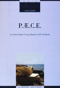 Libro P.AE.C.E. An Italian-English corpus based on EFL students Liliana Landolfi