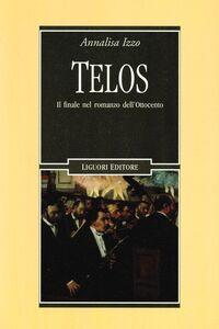 Libro Telos. Il finale nel romanzo dell'Ottocento Annalisa Izzo
