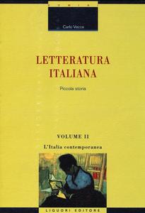 Libro Letteratura italiana. Piccola storia. Vol. 2: L'Italia contemporanea. Carlo Vecce