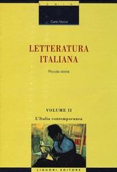 Letteratura italiana. Piccola storia. Vol. 2: L'Italia contemporanea.