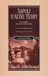 Napoli d'altri tempi. La Campania dal cinema muto a «Paisà»
