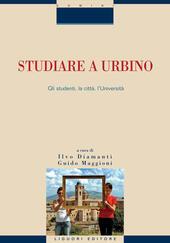 Studiare a Urbino. Gli studenti, la città, l'università