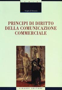 Libro Principi di diritto della comunicazione commerciale Virgilio D'Antonio