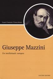 Giuseppe Mazzini. Un intellettuale europeo