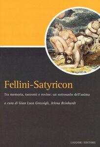 Foto Cover di Fellini-Satyricon. Tra memoria, racconti e rovine: un sottosuolo dell'anima, Libro di  edito da Liguori