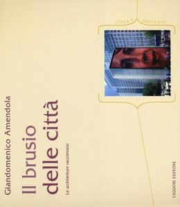 Libro Il brusio delle città. Le architetture raccontano Giandomenico Amendola