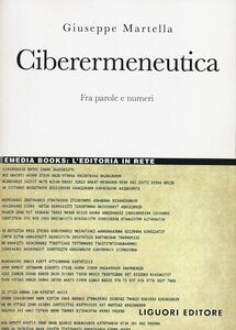 Libro Ciberermeneutica. Fra parole e numeri Giuseppe Martella