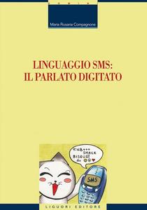 Libro Linguaggio SMS: il parlato digitato Maria Rosaria Compagnone