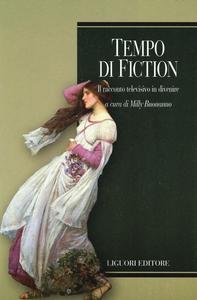 Libro Tempo di fiction. Il racconto televisivo in divenire