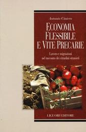 Economia flessibile e vite precarie. Lavoro e migrazioni nel racconto dei cittadini stranieri