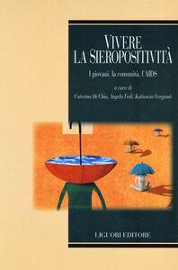 Libro Vivere la sieropositività. I giovani, la comunità, l'AIDS