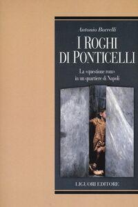 Libro I roghi di Ponticelli. La «questione rom» in un quartiere di Napoli Antonio Borrelli