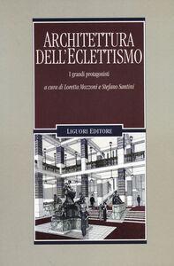 Libro Architettura dell'eclettismo. I grandi protagonisti