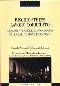 Libro Rischio stress lavoro-correlato. Le competenze dello psicologo nella valutazione e gestione