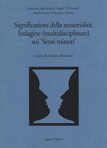 Libro Significazioni della sensorialità. Indagine (multidisciplinare) sui «sensi minori»