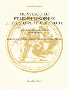 Foto Cover di Montesquieu et les philosophies de l'histoire au XVIIIe siècle. Actes de la table ronde de Graz (29 juillet 2011), Libro di  edito da Liguori