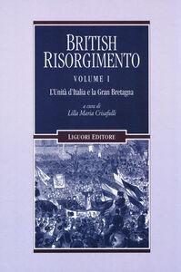 Foto Cover di British Risorgimento. Vol. 1: L'Unità d'Italia e la Gran Bretagna., Libro di  edito da Liguori