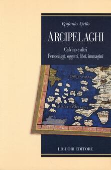 Arcipelaghi. Calvino e altri. Personaggi, oggetti, libri, immagini.pdf