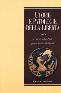 Libro Utopie e patologie della libertà. Snodi