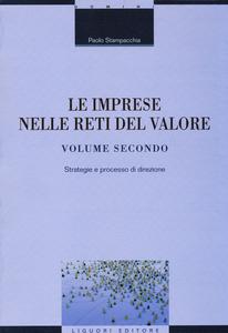 Libro Le imprese nelle reti del valore. Vol. 2: Strategie e processo di direzione. Paolo Stampacchia