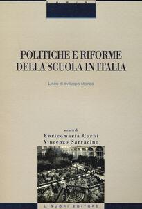 Libro Politiche e riforme della scuola in Italia. Linee di sviluppo storico