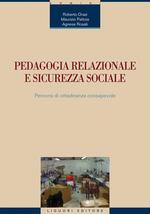Pedagogia relazionale e sicurezza sociale. Percorsi di cittadinanza consapevole