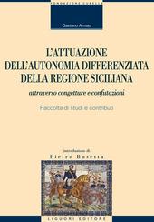 L' attuazione dell'autonomia differenziata della Regione Siciliana attraverso congetture e confutazioni. Raccolta di studi e contributi