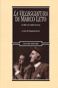 «La villeggiatura» di Marco Leto. Un film sul confino fascista