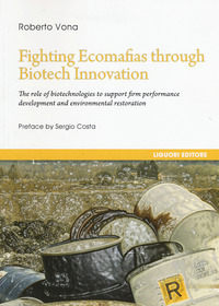 Fighting ecomafias through biotech innovation. The role of biotechnologies to support firm performance development and environmental restoration - Vona Roberto - wuz.it
