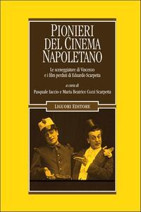 Pionieri del cinema napoletano. Le sceneggiature di Vincenzo e i film perduti di Eduardo Scarpetta