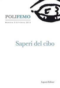 Polifemo. Nuova serie di «lingua e letteratura» (2013). Vol. 5-6: Saperi del cibo.
