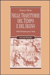 Nelle traiettorie del tempo e del segno. Studi di letteratura greca e latina