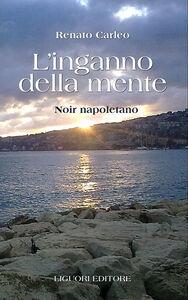 Libro L' inganno della mente Renato Carleo