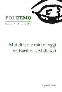 Polifemo. Nuova serie di «lingua e letteratura» (2015). Vol. 9-10: Miti di ieri e miti di oggi da Barthes a Maffesoli.