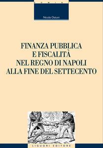 Finanza pubblica e fiscalità nel Regno di Napoli alla fine del settecento