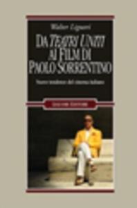 Da Teatri Uniti ai film di Paolo Sorrentino. Nuove tendenze del cinema italiano