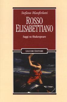 Voluntariadobaleares2014.es Rosso elisabettiano. Saggi su Shakespeare Image