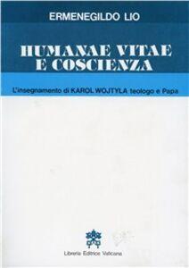 Libro Humanae vitae e coscienza. L'insegnamento di Karol Wojtyla teologo e papa Ermenegildo Lio
