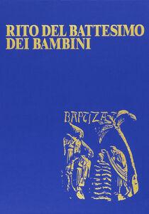 Foto Cover di Rito del battesimo dei bambini, Libro di  edito da Libreria Editrice Vaticana