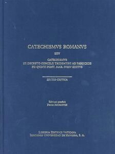Catechismus romanus seu catechismus ex decreto Concilii Tridentini ad parochos Pii V pont. Max. Iussu editus