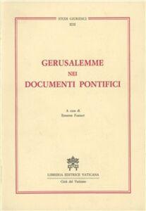Libro Gerusalemme nei documenti pontifici da Leone XIII a Giovanni Paolo II