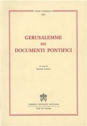 Gerusalemme nei documenti pontifici da Leone XIII a Giovanni Paolo II