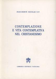 Libro Contemplazione e vita contemplativa nel cristianesimo Jean-Hervé Nicolas