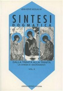 Libro Sintesi dogmatica. Dalla Trinità alla Trinità. Vol. 2: La Chiesa e i sacramenti. Jean-Hervé Nicolas