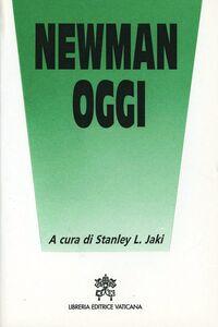 Foto Cover di Newman oggi. Studi sul cardinale John Henry Newman, Libro di  edito da Libreria Editrice Vaticana